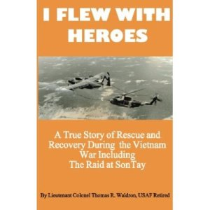 I Flew With Heroes by Thomas R. Waldron